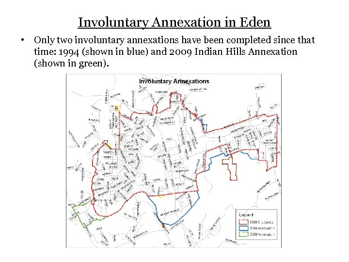 Involuntary Annexation in Eden • Only two involuntary annexations have been completed since that