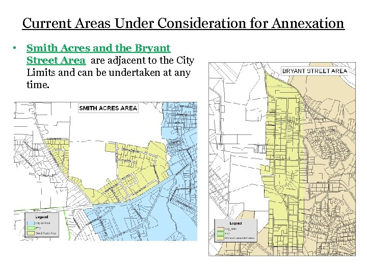 Current Areas Under Consideration for Annexation • Smith Acres and the Bryant Street Area