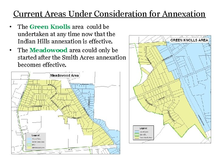 Current Areas Under Consideration for Annexation • The Green Knolls area could be undertaken