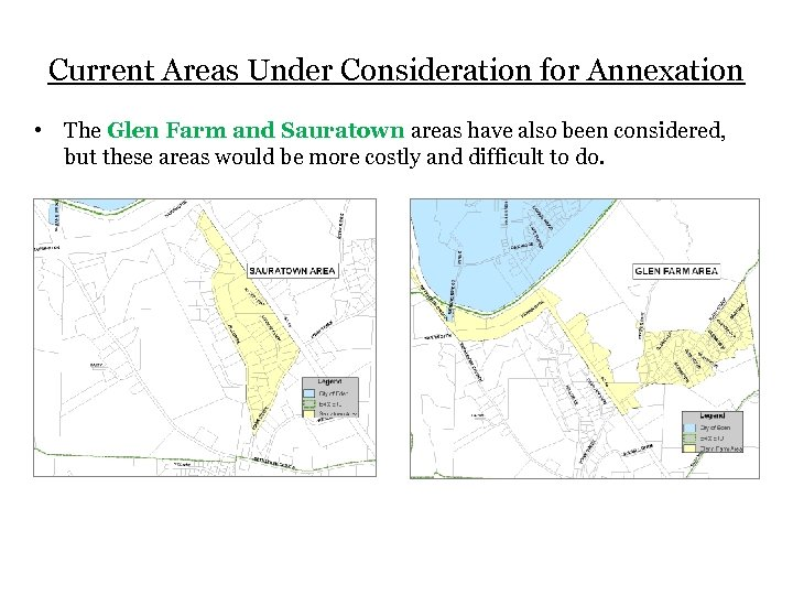 Current Areas Under Consideration for Annexation • The Glen Farm and Sauratown areas have