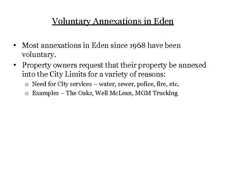 Voluntary Annexations in Eden • Most annexations in Eden since 1968 have been voluntary.