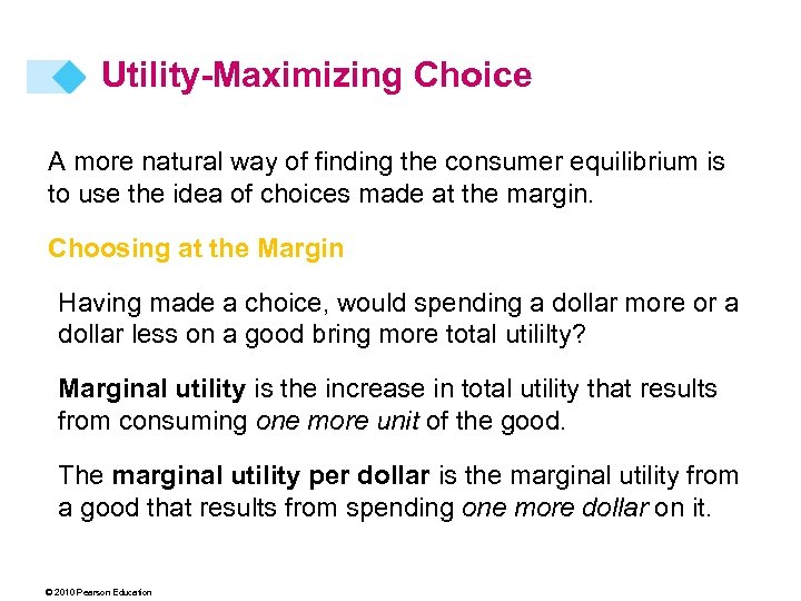 Utility-Maximizing Choice A more natural way of finding the consumer equilibrium is to use