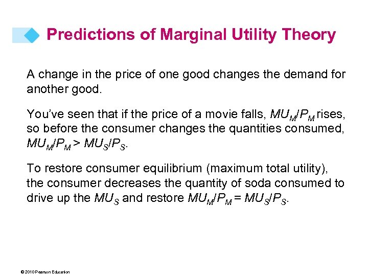 Predictions of Marginal Utility Theory A change in the price of one good changes