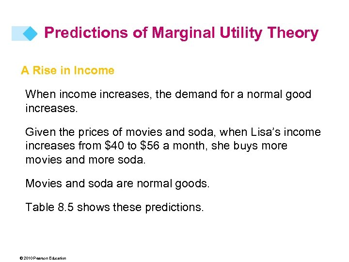 Predictions of Marginal Utility Theory A Rise in Income When income increases, the demand