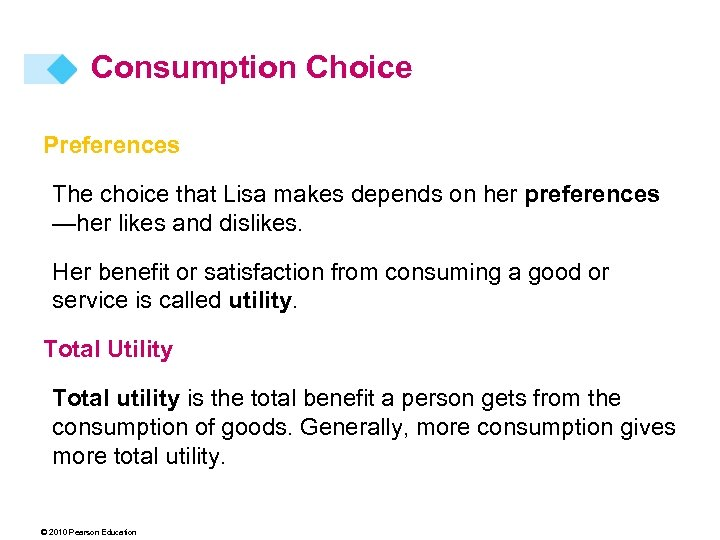 Consumption Choice Preferences The choice that Lisa makes depends on her preferences —her likes