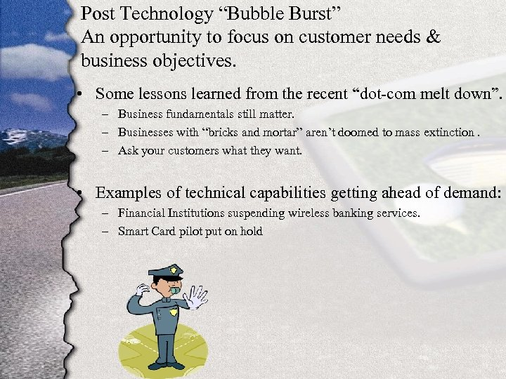 "Post Technology ""Bubble Burst"" An opportunity to focus on customer needs & business objectives."