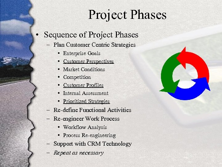 Project Phases • Sequence of Project Phases – Plan Customer Centric Strategies • •