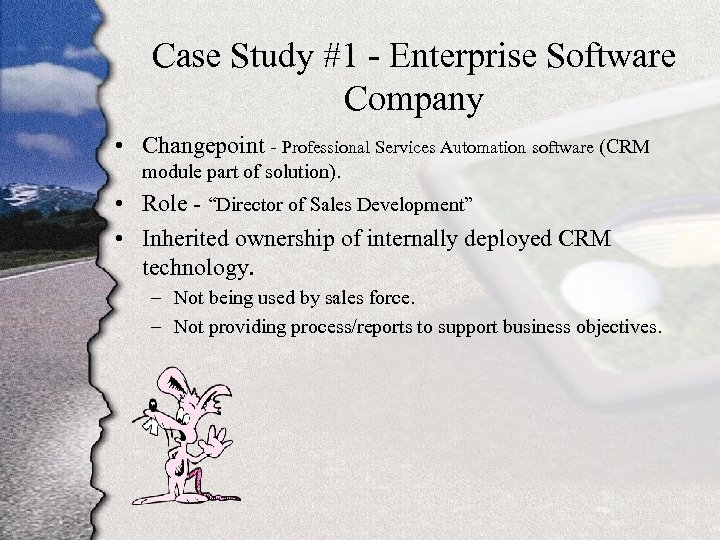 Case Study #1 - Enterprise Software Company • Changepoint - Professional Services Automation software