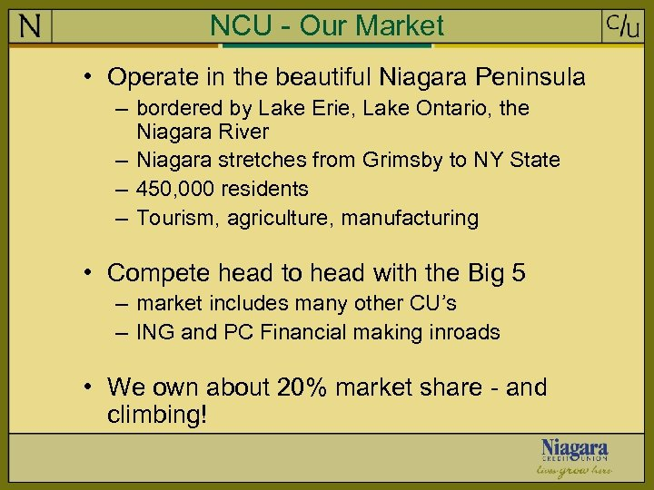 NCU - Our Market • Operate in the beautiful Niagara Peninsula – bordered by