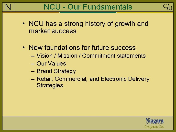 NCU - Our Fundamentals • NCU has a strong history of growth and market