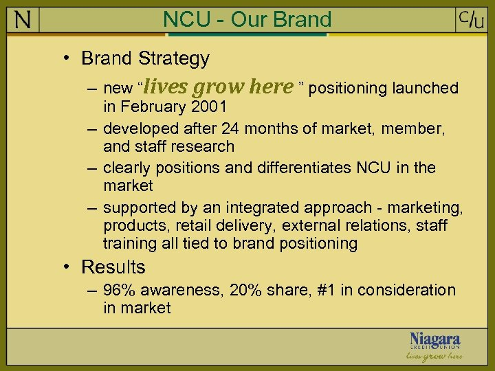 "NCU - Our Brand • Brand Strategy – new ""lives grow here "" positioning"