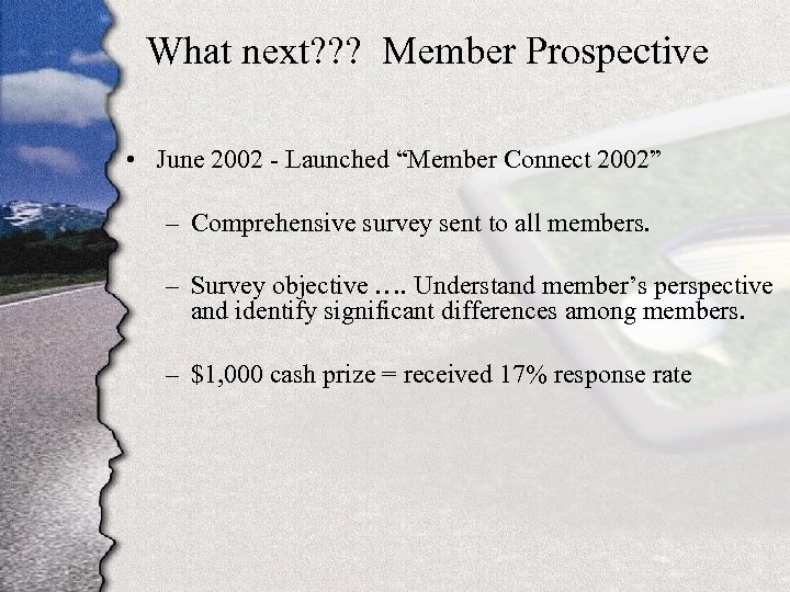 "What next? ? ? Member Prospective • June 2002 - Launched ""Member Connect 2002"""