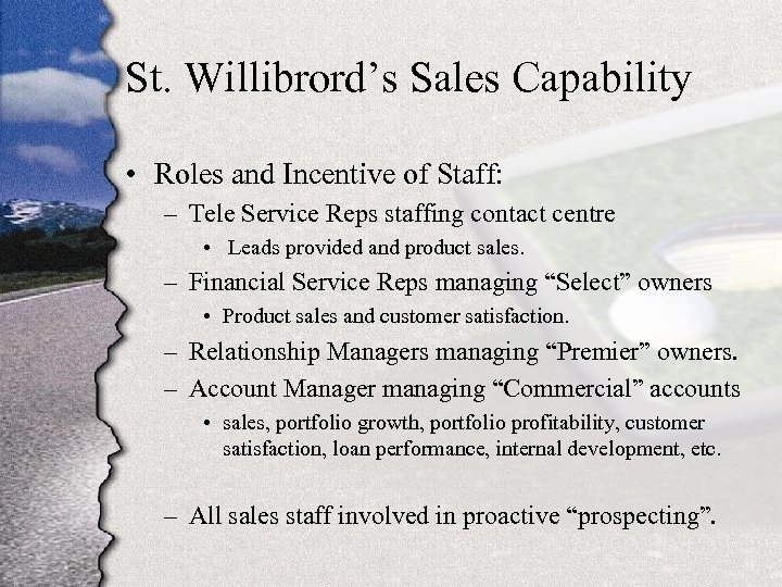 St. Willibrord's Sales Capability • Roles and Incentive of Staff: – Tele Service Reps