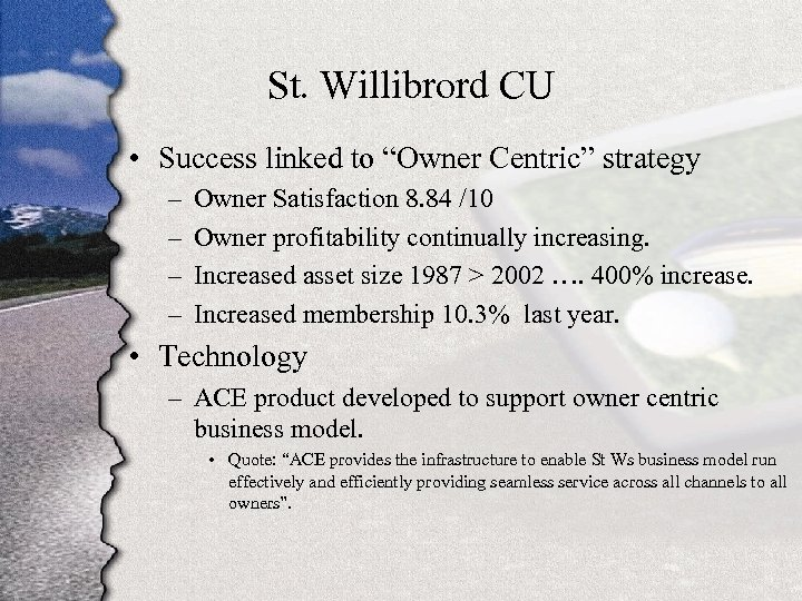 "St. Willibrord CU • Success linked to ""Owner Centric"" strategy – – Owner Satisfaction"