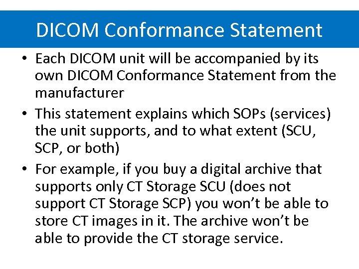 DICOM Conformance Statement • Each DICOM unit will be accompanied by its own DICOM