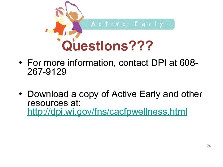Questions? ? ? • For more information, contact DPI at 608267 -9129 • Download
