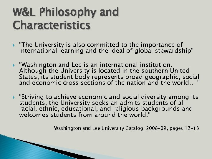 W&L Philosophy and Characteristics