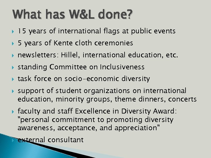 What has W&L done? 15 years of international flags at public events 5 years