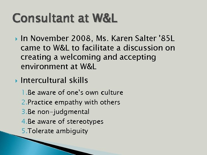Consultant at W&L In November 2008, Ms. Karen Salter '85 L came to W&L