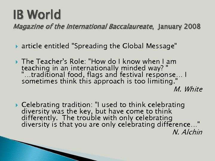 IB World Magazine of the International Baccalaureate, January 2008 article entitled