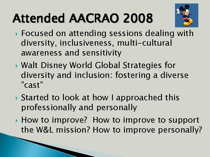 Attended AACRAO 2008 Focused on attending sessions dealing with diversity, inclusiveness, multi-cultural awareness and
