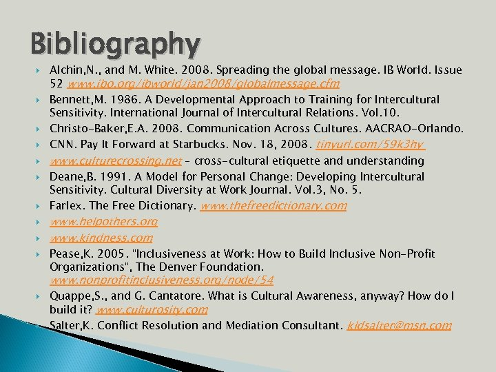 Bibliography Alchin, N. , and M. White. 2008. Spreading the global message. IB World.