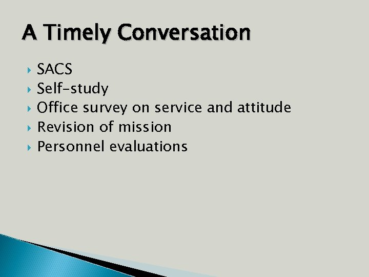 A Timely Conversation SACS Self-study Office survey on service and attitude Revision of mission