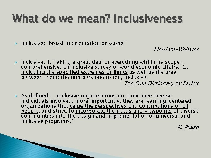 What do we mean? Inclusiveness Inclusive: