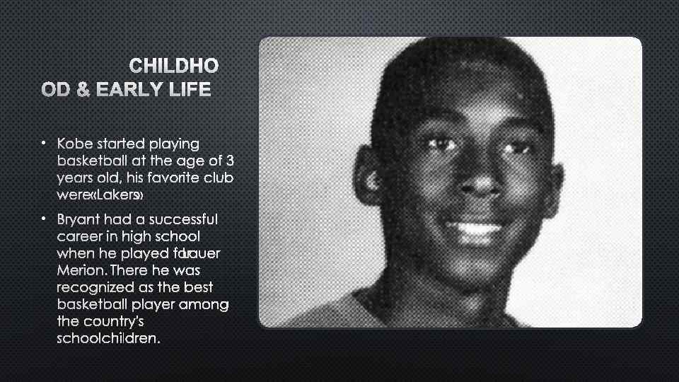 • KOBE STARTED PLAYING BASKETBALL AT THE AGE OF 3 YEARS OLD, HIS