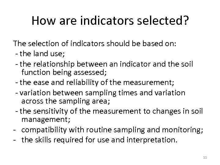 How are indicators selected? The selection of indicators should be based on: - the