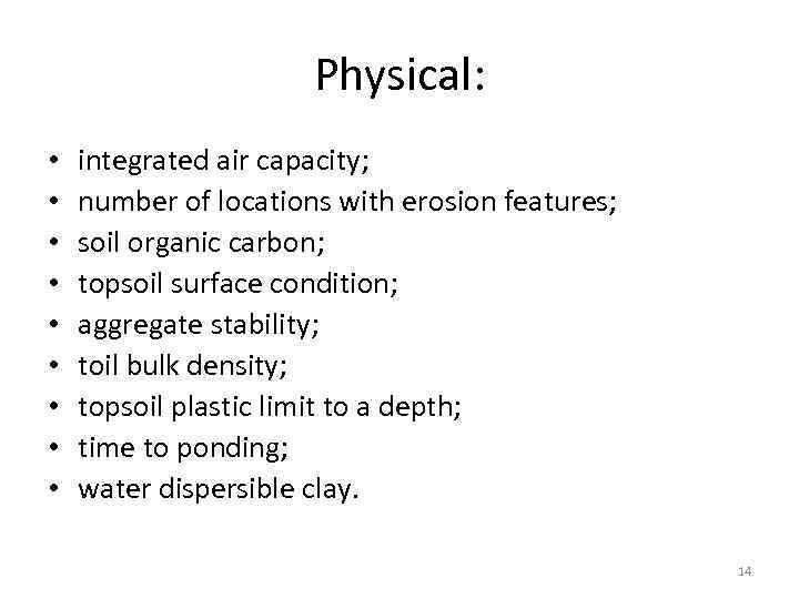 Physical: • • • integrated air capacity; number of locations with erosion features; soil