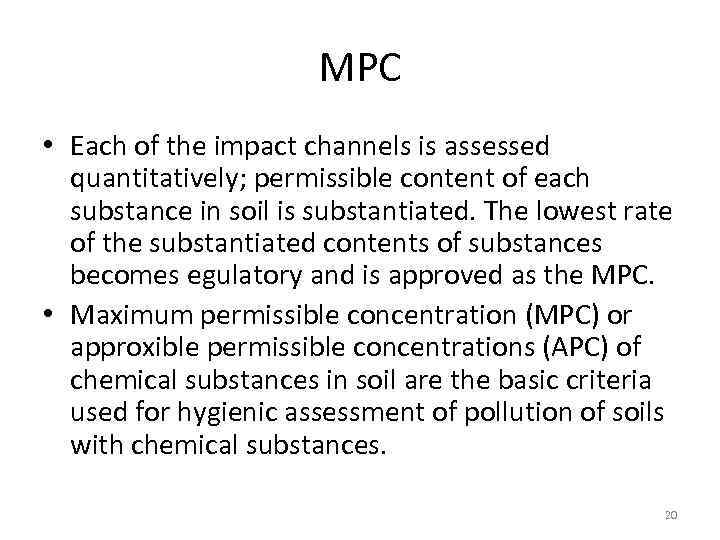 MPC • Each of the impact channels is assessed quantitatively; permissible content of each