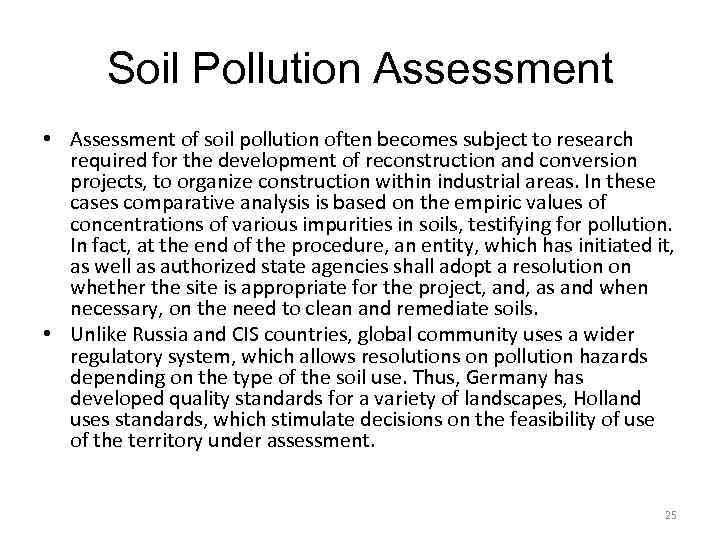 Soil Pollution Assessment • Assessment of soil pollution often becomes subject to research required