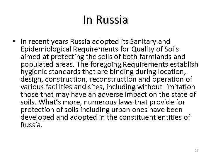In Russia • In recent years Russia adopted its Sanitary and Epidemiological Requirements for
