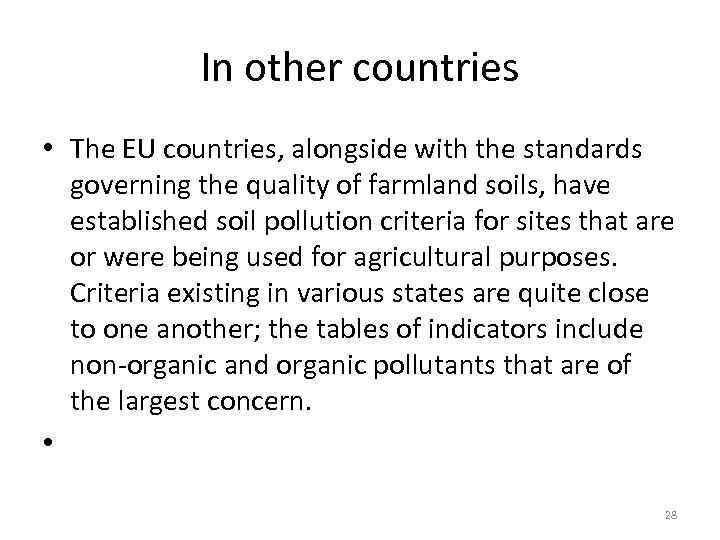 In other countries • The EU countries, alongside with the standards governing the quality