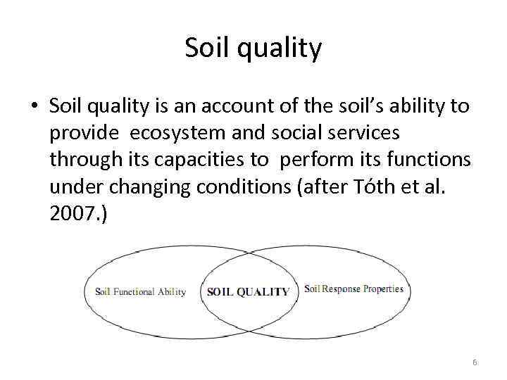 Soil quality • Soil quality is an account of the soil's ability to provide