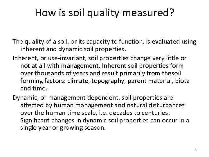 How is soil quality measured? The quality of a soil, or its capacity to