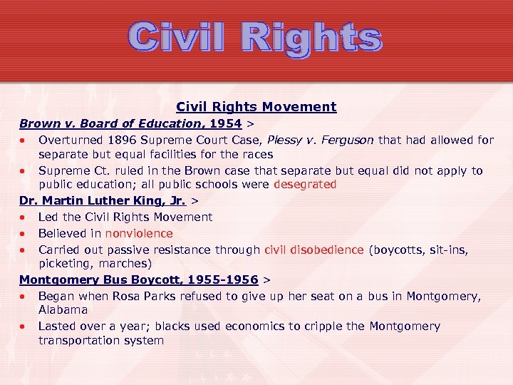 Civil Rights Movement Brown v. Board of Education, 1954 > • Overturned 1896 Supreme