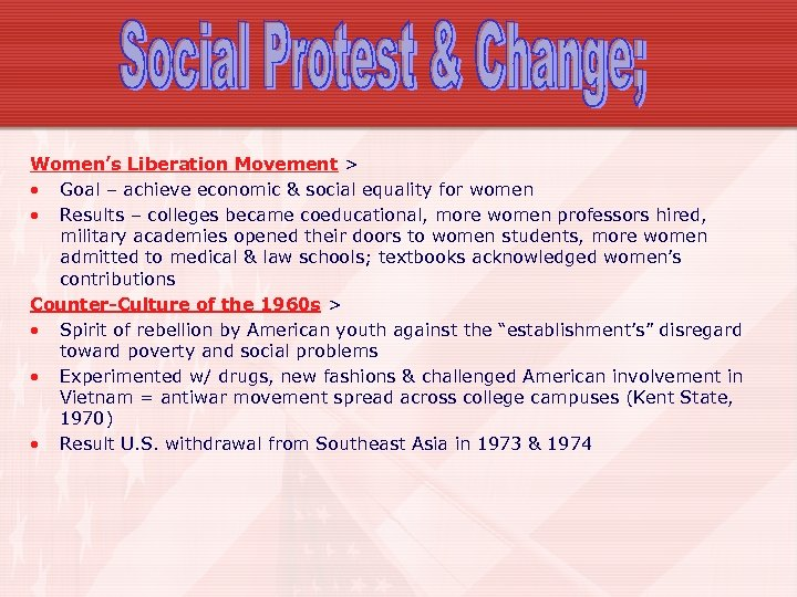Women's Liberation Movement > • Goal – achieve economic & social equality for women