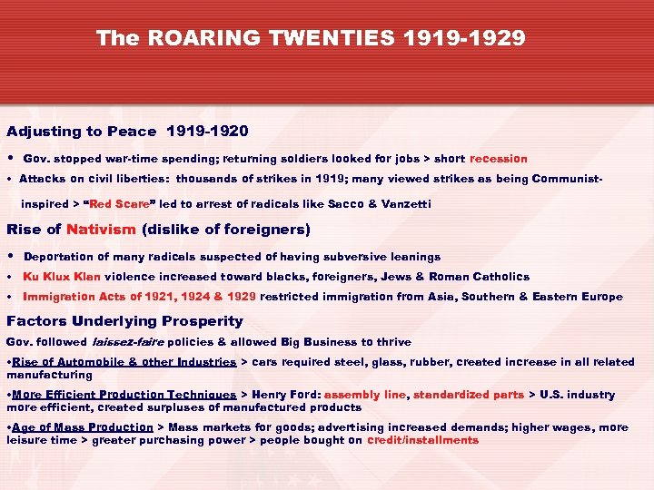 The ROARING TWENTIES 1919 -1929 Adjusting to Peace 1919 -1920 • Gov. stopped war-time