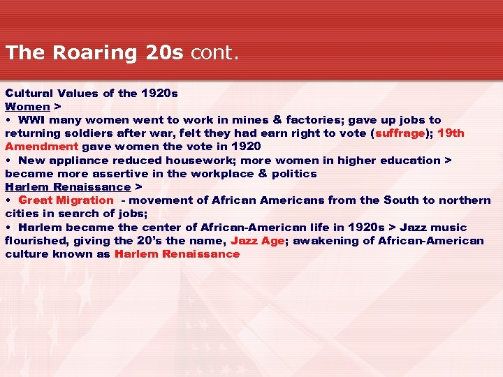 The Roaring 20 s cont. Cultural Values of the 1920 s Women > •