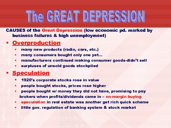 CAUSES of the Great Depression (low economic pd. marked by business failures & high