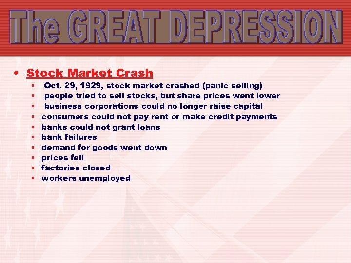 • Stock Market Crash • • • Oct. 29, 1929, stock market crashed