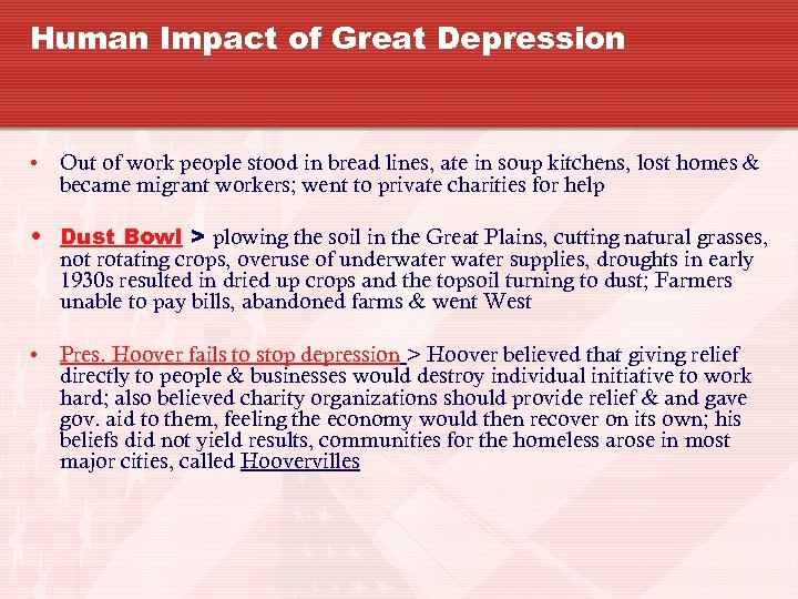 Human Impact of Great Depression • Out of work people stood in bread lines,