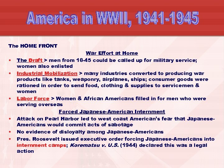 The HOME FRONT • • • War Effort at Home The Draft > men