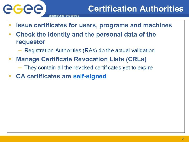 Certification Authorities Enabling Grids for E-scienc. E • Issue certificates for users, programs and