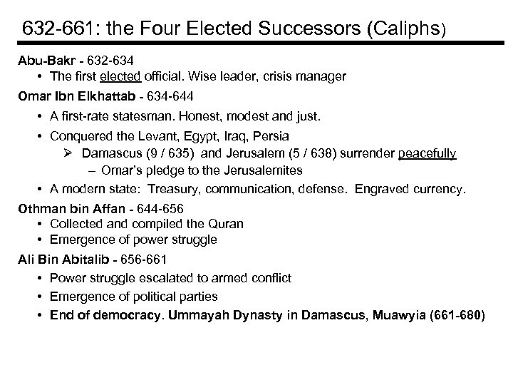 632 -661: the Four Elected Successors (Caliphs) Abu-Bakr - 632 -634 • The first