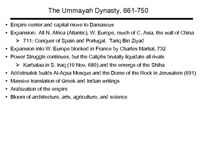 The Ummayah Dynasty, 661 -750 • Empire center and capital move to Damascus •
