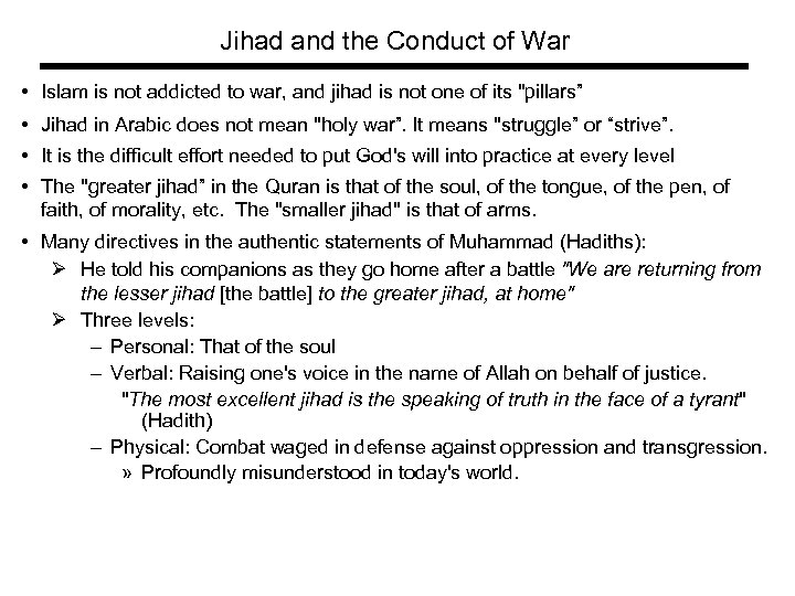 Jihad and the Conduct of War • Islam is not addicted to war, and