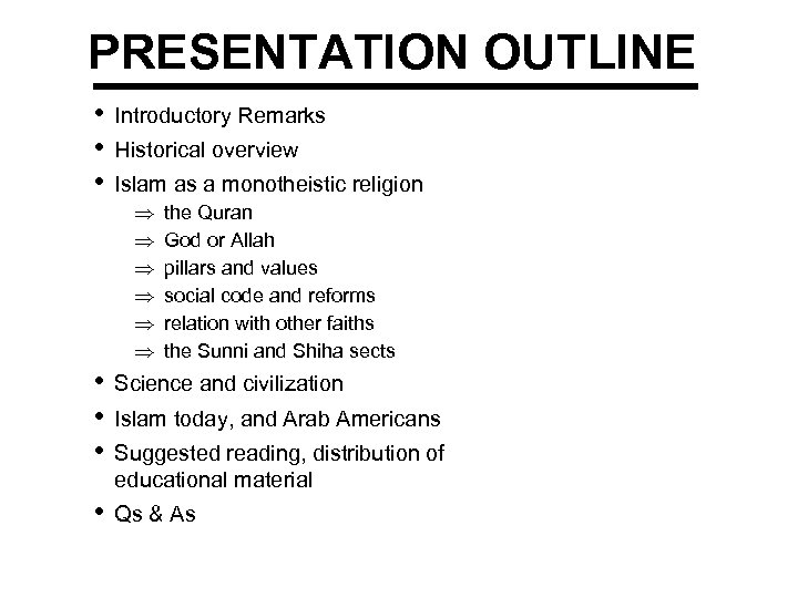 PRESENTATION OUTLINE • • • Introductory Remarks Historical overview Islam as a monotheistic religion